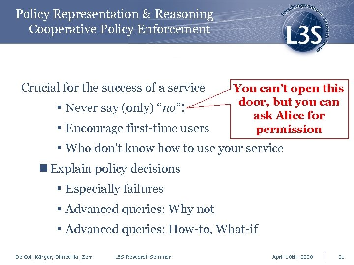 Policy Representation & Reasoning Cooperative Policy Enforcement Crucial for the success of a service