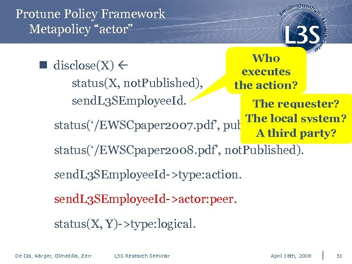 "Protune Policy Framework Metapolicy ""actor"" n disclose(X) status(X, not. Published), send. L 3 SEmployee."