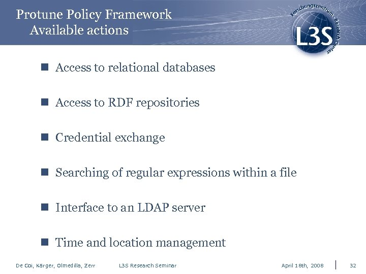 Protune Policy Framework Available actions n Access to relational databases n Access to RDF