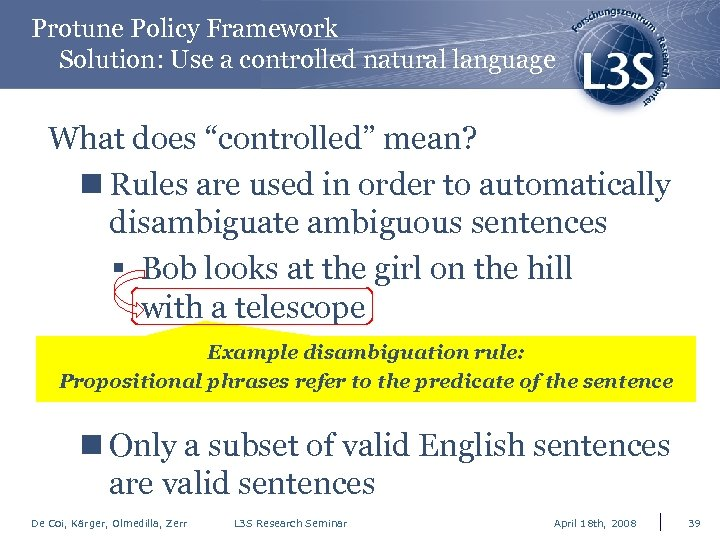 "Protune Policy Framework Solution: Use a controlled natural language What does ""controlled"" mean? n"