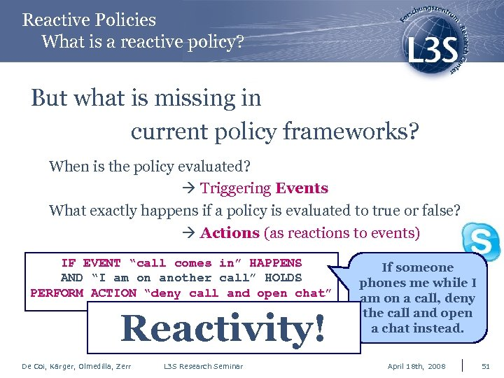 Reactive Policies What is a reactive policy? But what is missing in current policy
