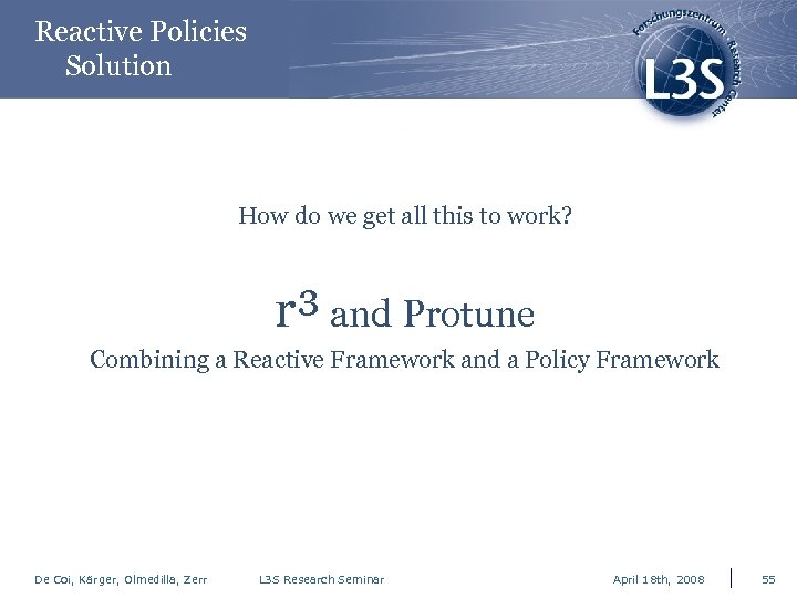 Reactive Policies Solution How do we get all this to work? r³ and Protune