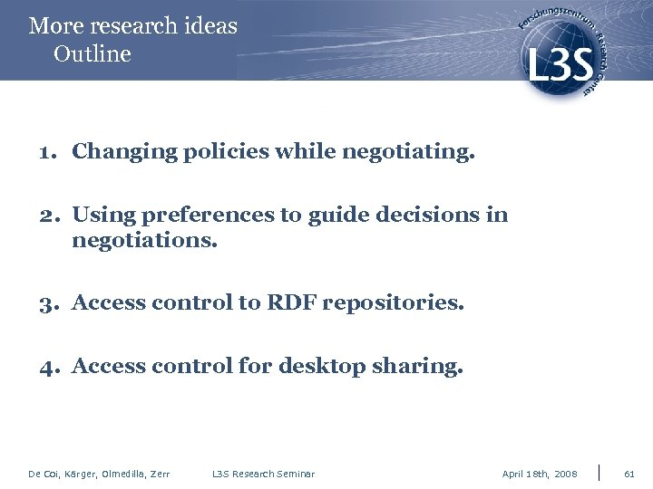 More research ideas Outline 1. Changing policies while negotiating. 2. Using preferences to guide