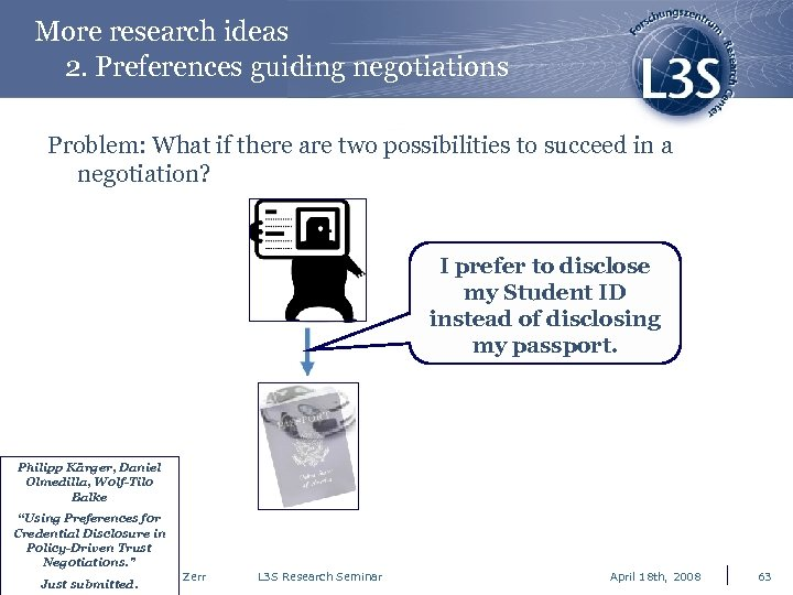 More research ideas 2. Preferences guiding negotiations Problem: What if there are two possibilities