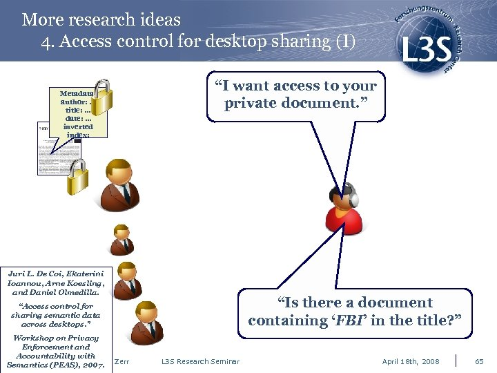 More research ideas 4. Access control for desktop sharing (I) Metadata: author: … title: