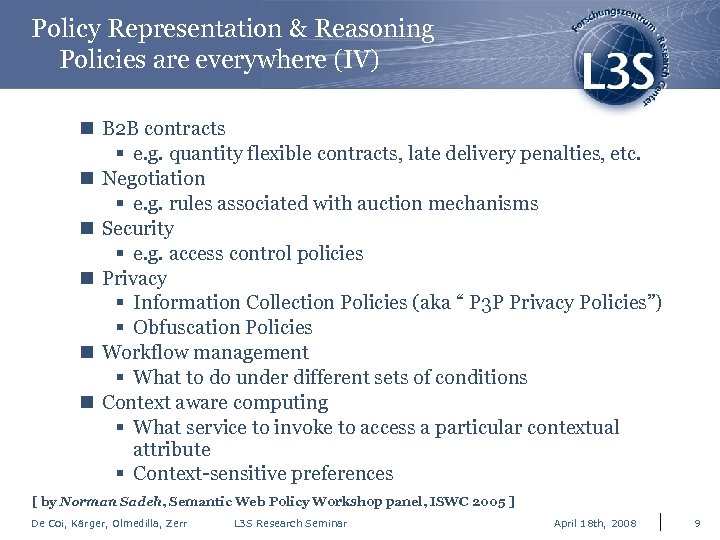 Policy Representation & Reasoning Policies are everywhere (IV) n B 2 B contracts §