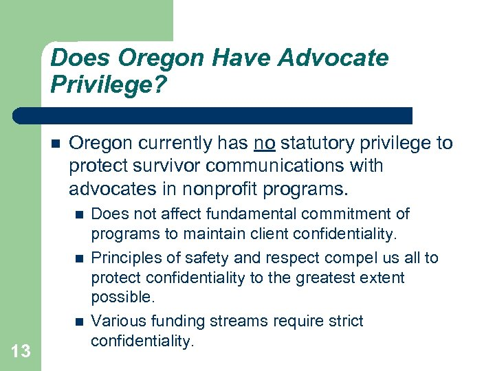 Does Oregon Have Advocate Privilege? Oregon currently has no statutory privilege to protect survivor