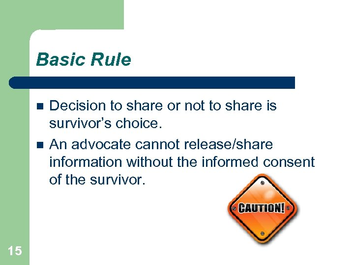 Basic Rule 15 Decision to share or not to share is survivor's choice. An