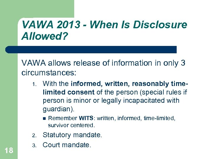 VAWA 2013 - When Is Disclosure Allowed? VAWA allows release of information in only