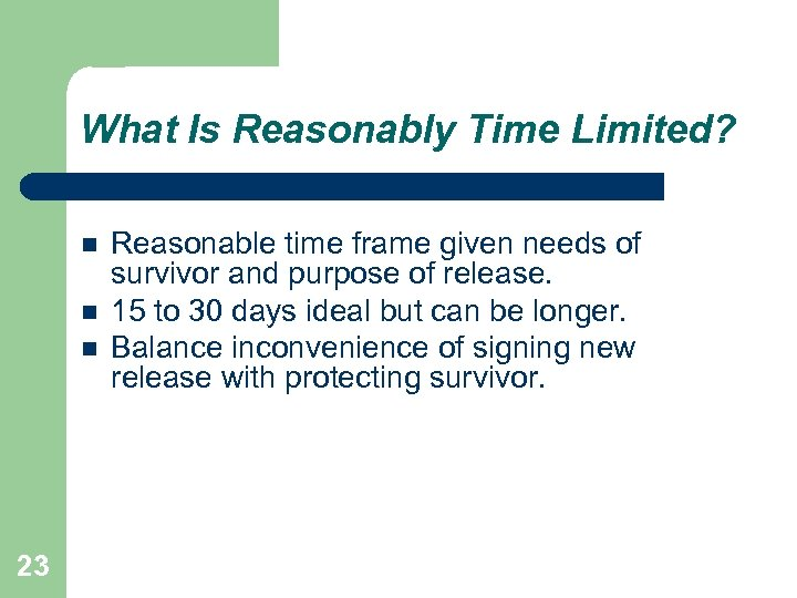What Is Reasonably Time Limited? 23 Reasonable time frame given needs of survivor and