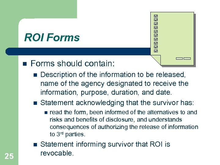 ROI Forms should contain: Description of the information to be released, name of the