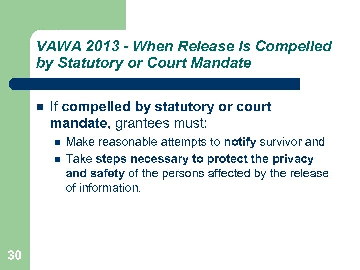 VAWA 2013 - When Release Is Compelled by Statutory or Court Mandate If compelled