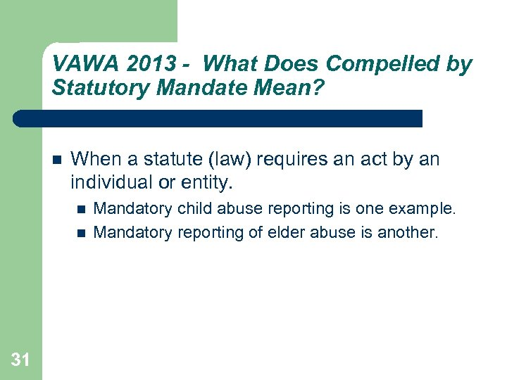 VAWA 2013 - What Does Compelled by Statutory Mandate Mean? When a statute (law)