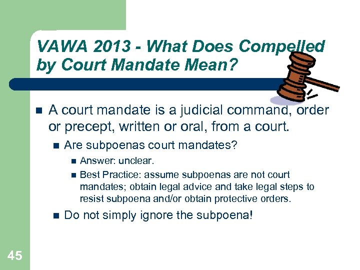 VAWA 2013 - What Does Compelled by Court Mandate Mean? A court mandate is
