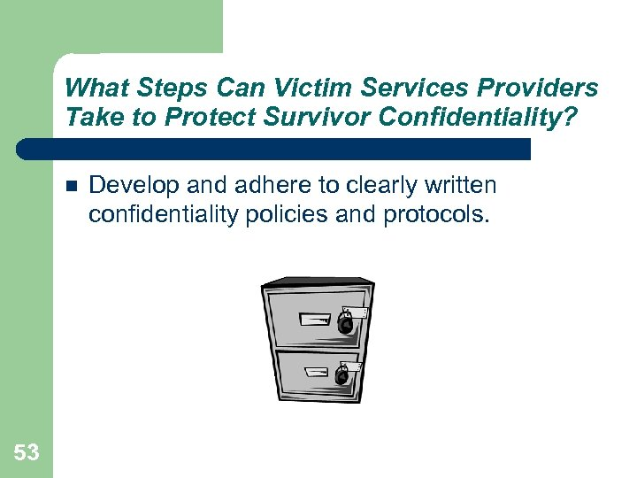 What Steps Can Victim Services Providers Take to Protect Survivor Confidentiality? 53 Develop and