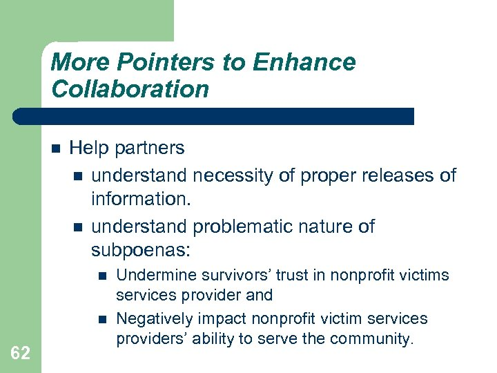 More Pointers to Enhance Collaboration Help partners understand necessity of proper releases of information.