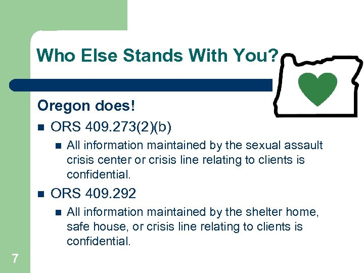 Who Else Stands With You? Oregon does! ORS 409. 273(2)(b) ORS 409. 292 7
