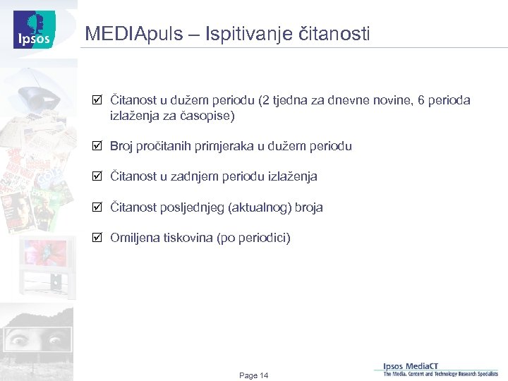 MEDIApuls – Ispitivanje čitanosti þ Čitanost u dužem periodu (2 tjedna za dnevne novine,