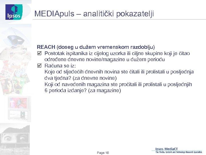 MEDIApuls – analitički pokazatelji REACH (doseg u dužem vremenskom razdoblju) þ Postotak ispitanika iz