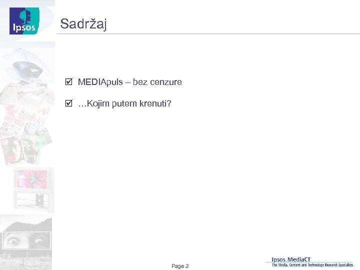 Sadržaj þ MEDIApuls – bez cenzure þ …Kojim putem krenuti? Page 2