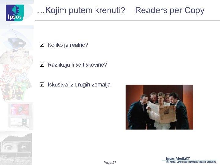 …Kojim putem krenuti? – Readers per Copy þ Koliko je realno? þ Razlikuju li