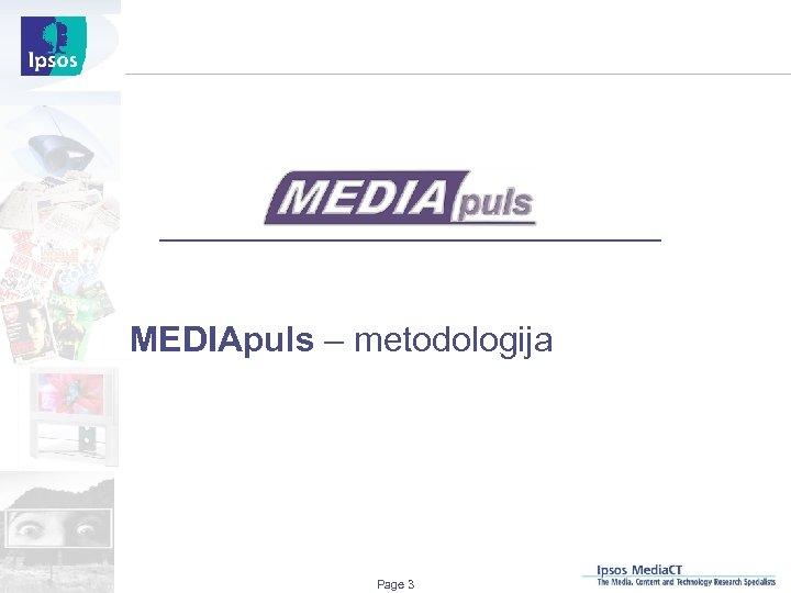 MEDIApuls – metodologija Page 3
