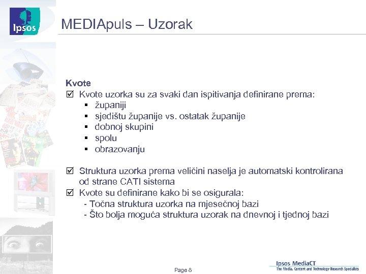 MEDIApuls – Uzorak Kvote þ Kvote uzorka su za svaki dan ispitivanja definirane prema:
