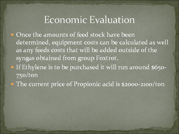 Economic Evaluation Once the amounts of feed stock have been determined, equipment costs can
