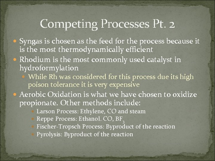 Competing Processes Pt. 2 Syngas is chosen as the feed for the process because