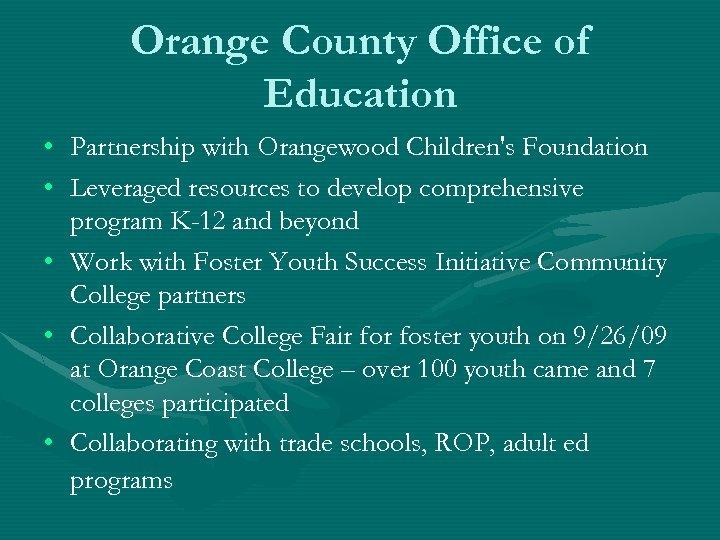 Orange County Office of Education • • • Partnership with Orangewood Children's Foundation Leveraged