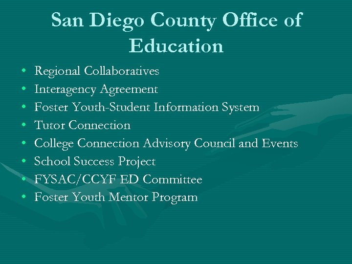 San Diego County Office of Education • • Regional Collaboratives Interagency Agreement Foster Youth-Student