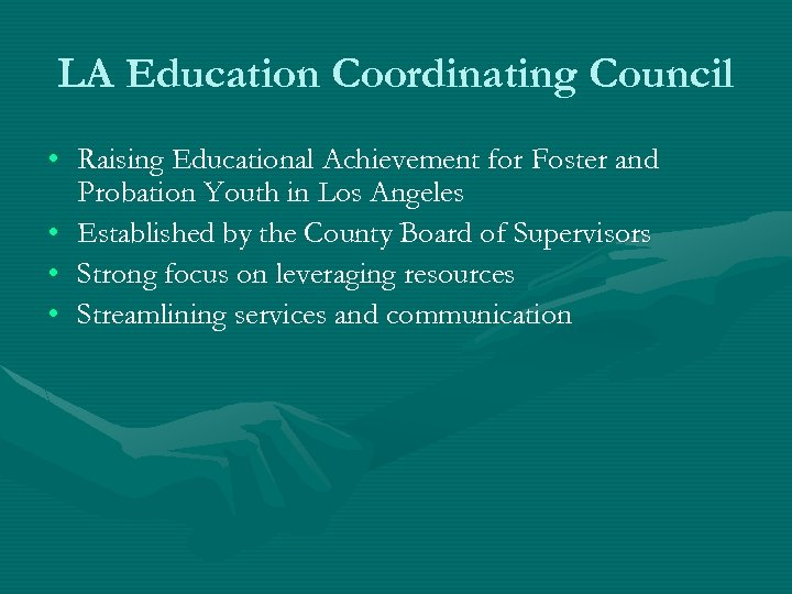 LA Education Coordinating Council • Raising Educational Achievement for Foster and Probation Youth in