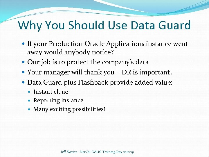 Why You Should Use Data Guard If your Production Oracle Applications instance went away