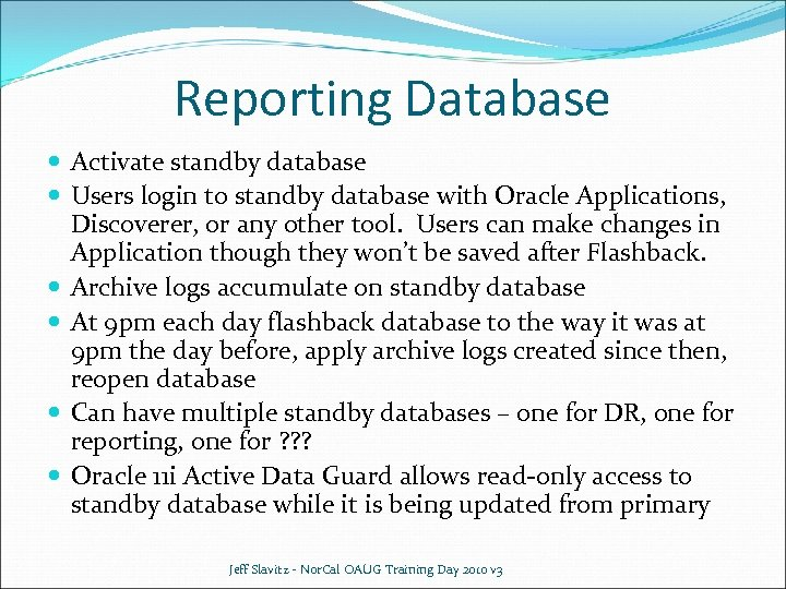 Reporting Database Activate standby database Users login to standby database with Oracle Applications, Discoverer,