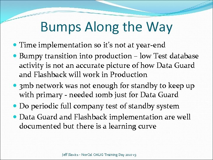 Bumps Along the Way Time implementation so it's not at year-end Bumpy transition into