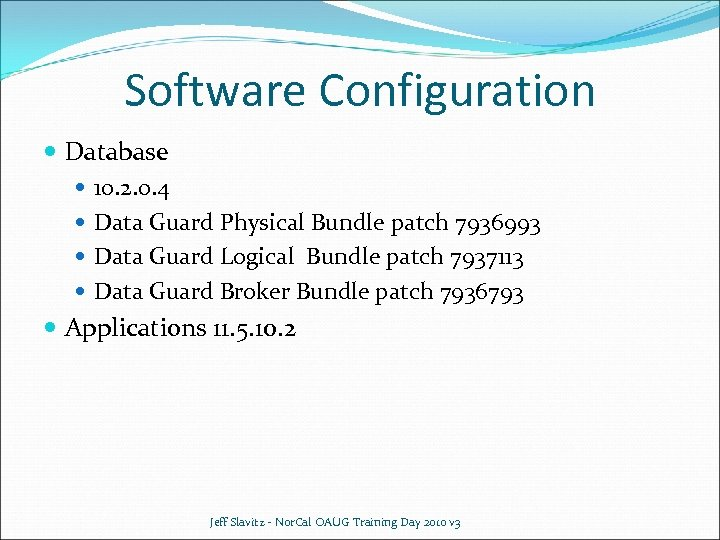 Software Configuration Database 10. 2. 0. 4 Data Guard Physical Bundle patch 7936993 Data