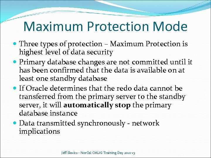 Maximum Protection Mode Three types of protection – Maximum Protection is highest level of