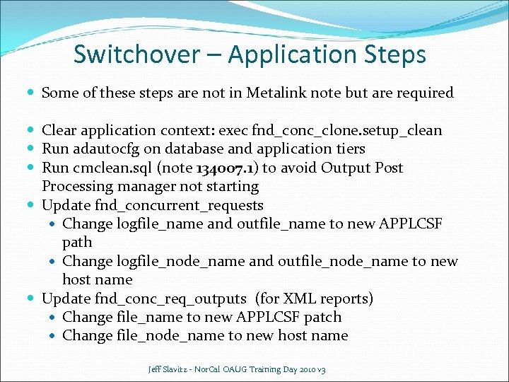 Switchover – Application Steps Some of these steps are not in Metalink note but