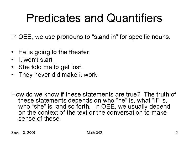 """Predicates and Quantifiers In OEE, we use pronouns to """"stand in"""" for specific nouns:"""