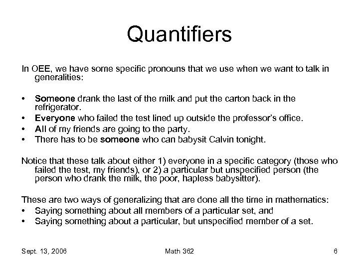 Quantifiers In OEE, we have some specific pronouns that we use when we want