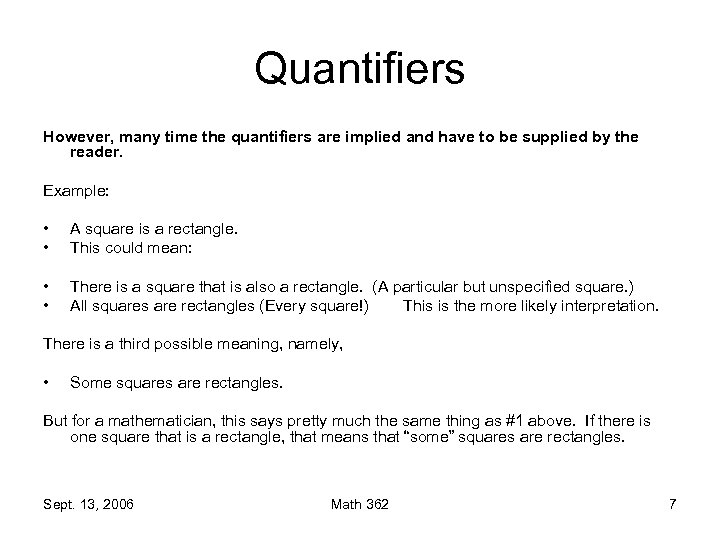 Quantifiers However, many time the quantifiers are implied and have to be supplied by