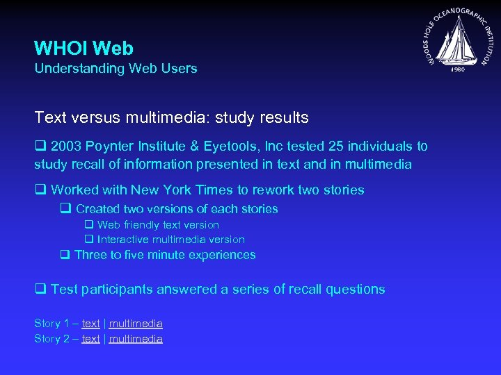 WHOI Web Understanding Web Users Text versus multimedia: study results q 2003 Poynter Institute