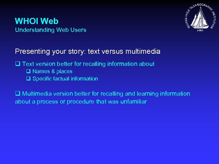WHOI Web Understanding Web Users Presenting your story: text versus multimedia q Text version