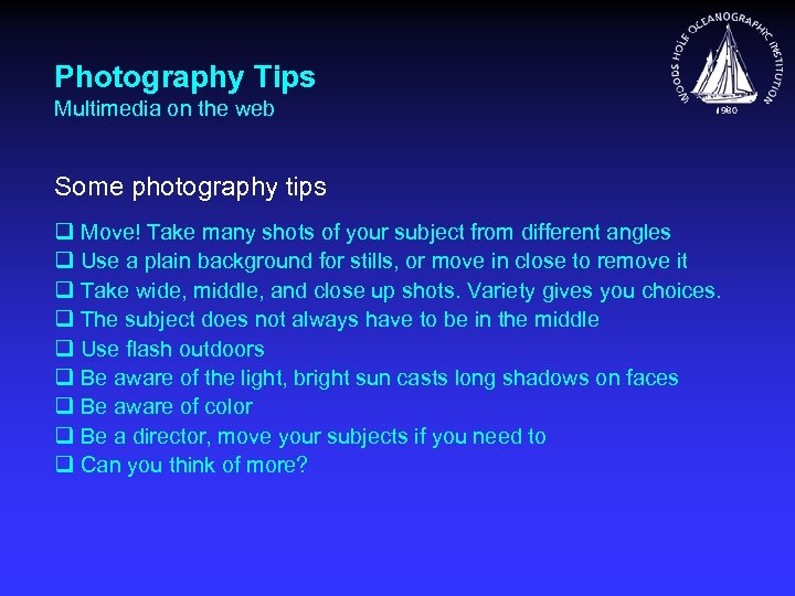 Photography Tips Multimedia on the web Some photography tips q Move! Take many shots