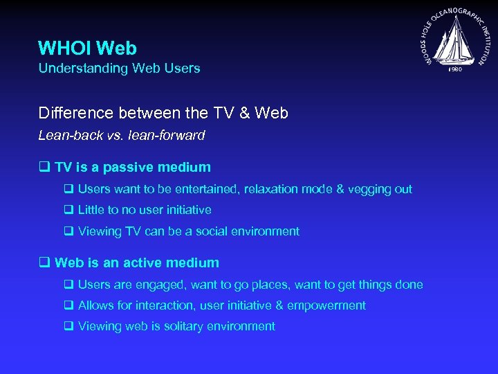 WHOI Web Understanding Web Users Difference between the TV & Web Lean-back vs. lean-forward