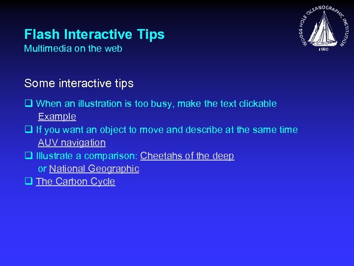 Flash Interactive Tips Multimedia on the web Some interactive tips q When an illustration