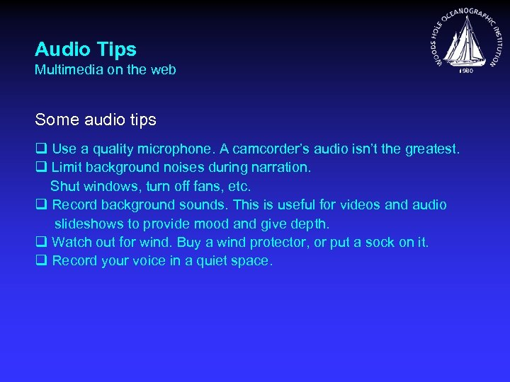 Audio Tips Multimedia on the web Some audio tips q Use a quality microphone.