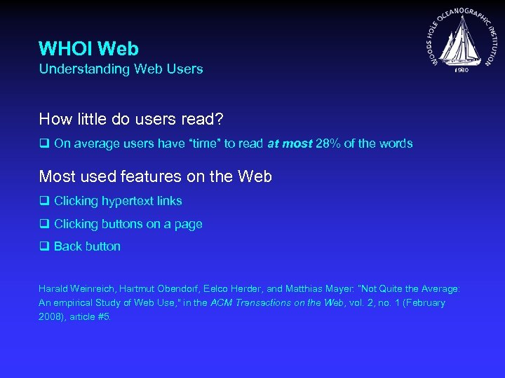 WHOI Web Understanding Web Users How little do users read? q On average users