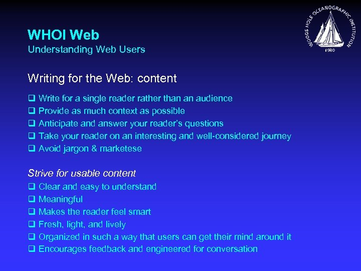 WHOI Web Understanding Web Users Writing for the Web: content q Write for a