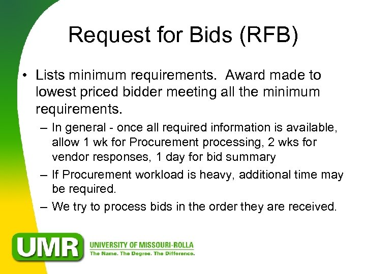 Request for Bids (RFB) • Lists minimum requirements. Award made to lowest priced bidder